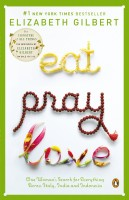 Eat, Pray, Love: One Woman