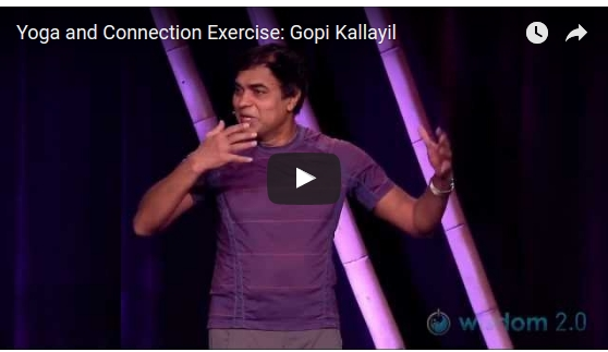 Yoga and Connection Exercise: Gopi Kallayil